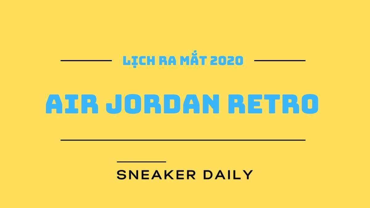 tong-hop-tat-ca-nhung-doi-air-jordan-ra-mat-trong-nam-2020